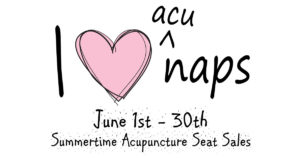 June is SUMMERTIME Acupuncture Seat Sales!