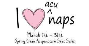 March is SPRING CLEAN Acupuncture Seat Sales!