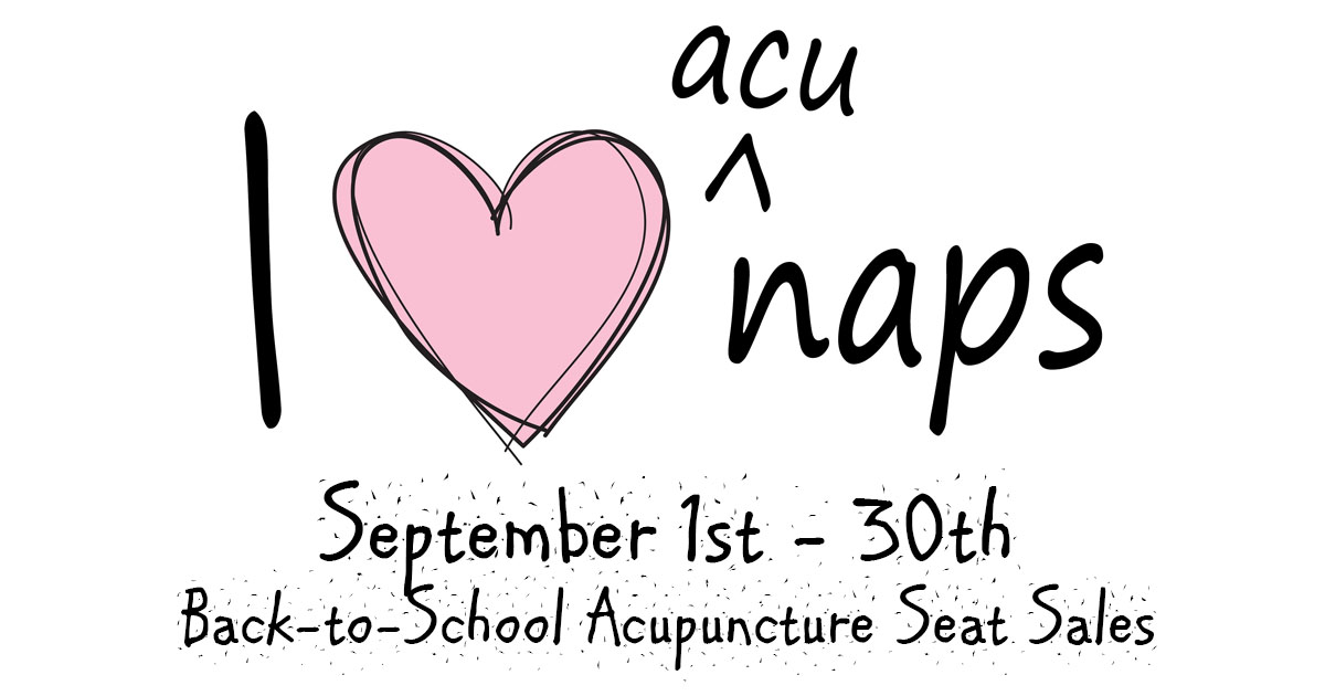 September is *Back-to-School* Acupuncture Seat Sales