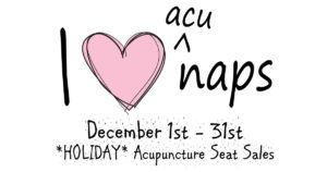 December is *HOLIDAY* Acupuncture Seat Sales!