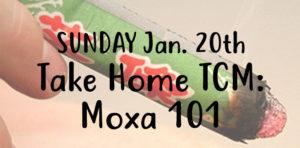 SUNDAY Jan. 20, Take Home TCM: Moxa 101