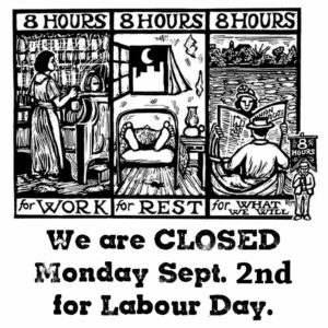 Labour Day closure poster of B&W block print of 8 hrs for work, rest and play